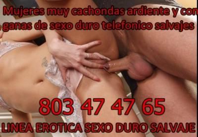 LINEA ERÓTICA SEXO DURO SALVAJE 803 47 47 65